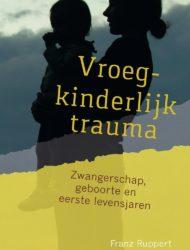 Vroegkinderlijk trauma • Franz Ruppert