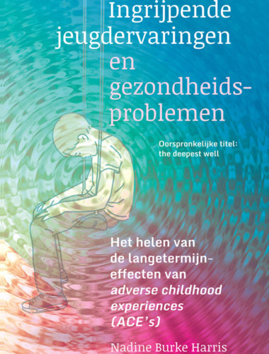 Ingrijpende jeugdervaringen en gezondheidsproblemen • Nadine Burke Harris