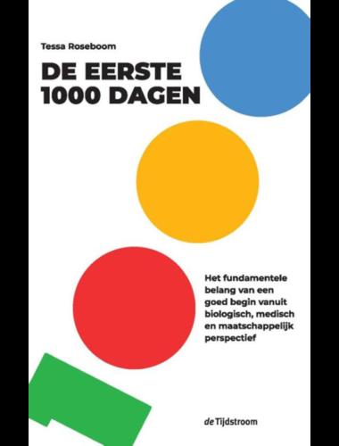 De eerste 1000 dagen • Tessa Roseboom