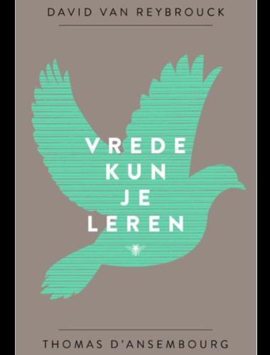 Vrede kun je leren • David van Reybrouck & Thomas d'Ansembourg