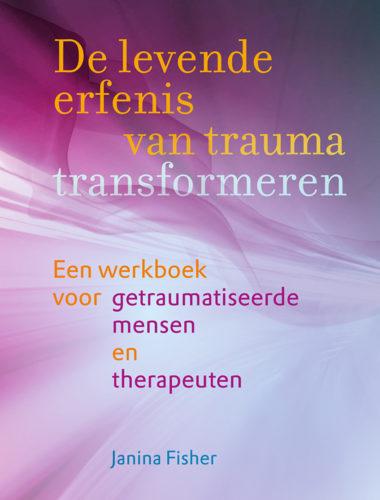De levende erfenis van trauma transformeren • Janina Fisher