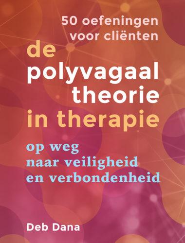 De polyvagaaltheorie in therapie: 50 oefeningen voor cliënten • Deb Dana